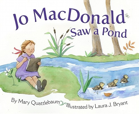 Jo Macdonald Saw a Pond By Quattlebaum, Mary/ Bryant, Laura J. (ILT)