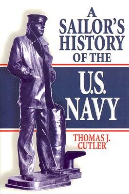 A Sailor's History Of The U.S. Navy By Cutler, Thomas J.